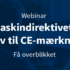 Webinar: Maskindirektivets krav til CE-mærkning